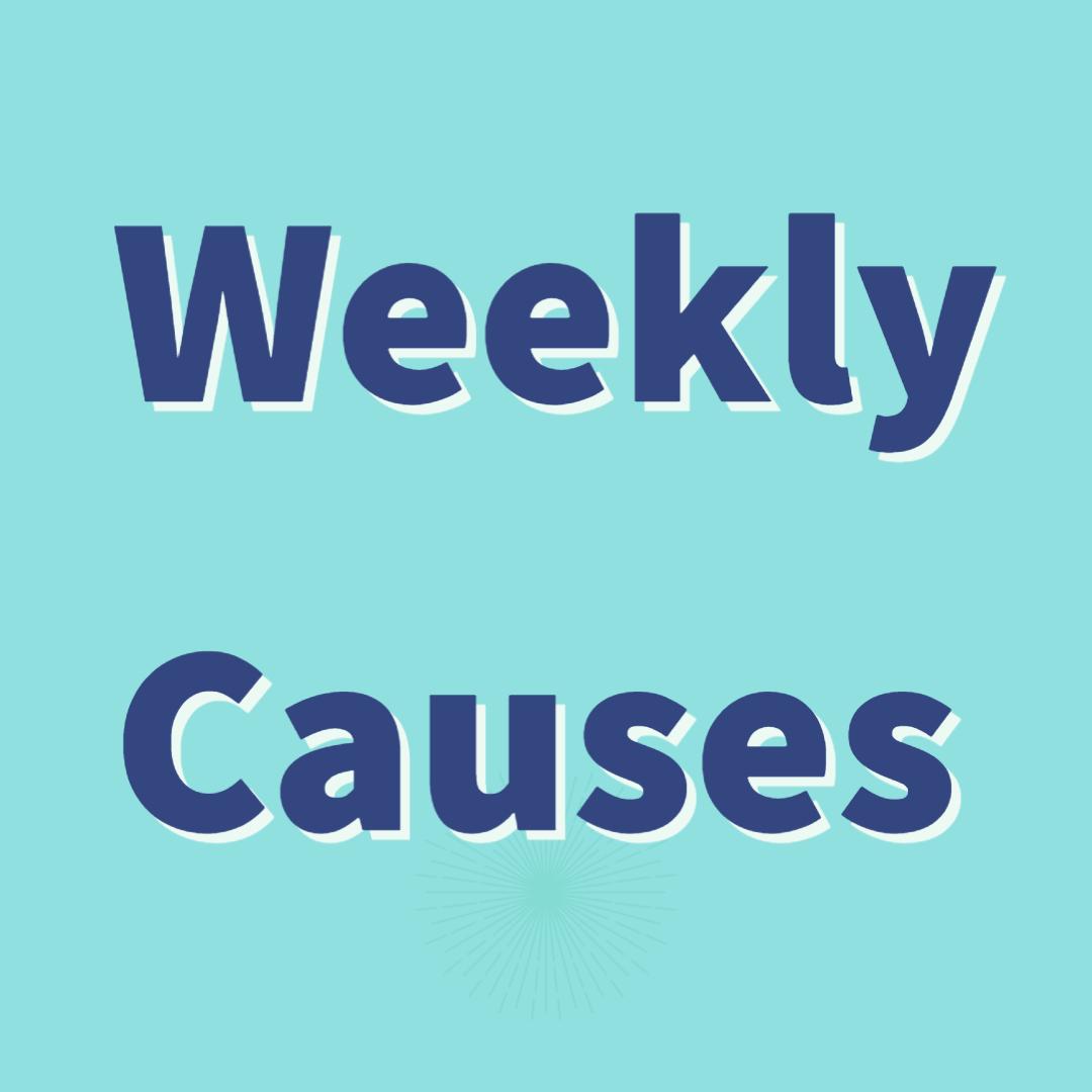 Weekly Causes